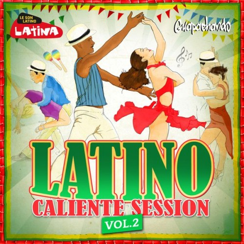 Latino Caliente Session, Vol. 2 (Bachata, Salsa, Merengue, Latino) (2014)