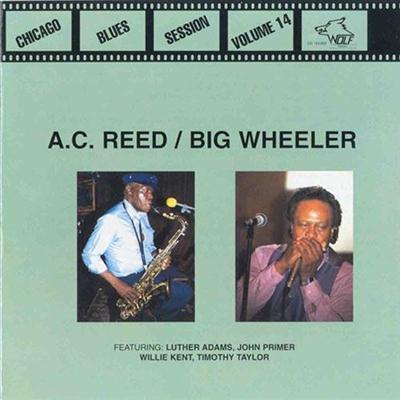 A.C. Reed & Big Wheeler - Chicago Blues Session Vol 14 (1998)