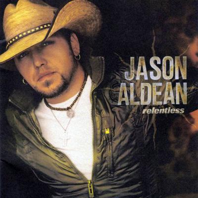 Jason Aldean - Relentless (2007)