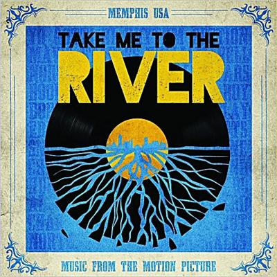 VA - Take Me To The River: Music From The Motion Picture (2014)