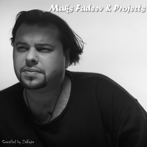 VA - Maks Fadeev & Projects [Compiled by Zebyte] (1996-2012) MP3