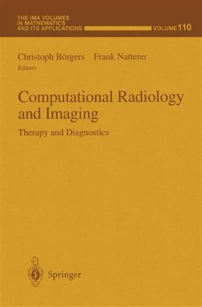 Computational Radiology and Imaging Therapy and Diagnostics by Frank Natterer