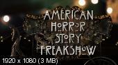 Американская история ужасов / American Horror Story [4 сезон 1-13 серии из 13] (2014-2015) WEB-DL 1080p | NewStudio