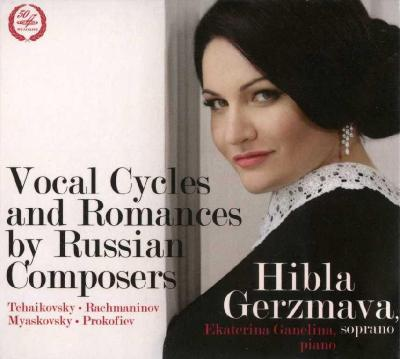 Hibla Gerzmava (soprano) – Vocal Cycles and Romances by Russian Composers / 2014 Мелодия