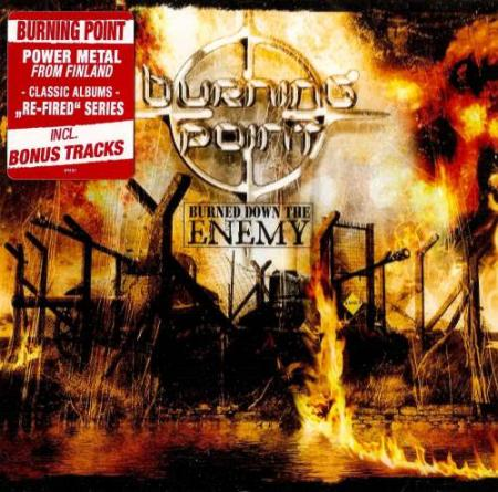 Burning Point - Burned Down The Enemy (2007) [2015]
